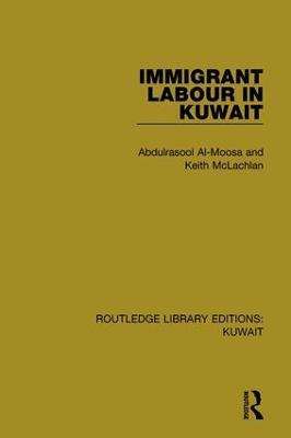 Immigrant Labour in Kuwait by Abdulrasool Al-Moosa