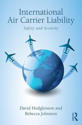 International Air Carrier Liability by David Hodgkinson
