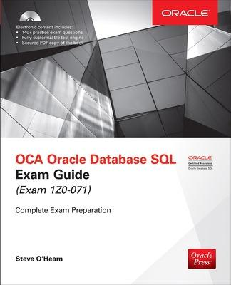 OCA Oracle Database SQL Exam Guide (Exam 1Z0-071) by Steve O'Hearn