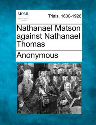 Nathanael Matson Against Nathanael Thomas by Anonymous
