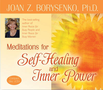 Meditations for Self Healing and Inner Power by Joan Z. Borysenko