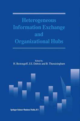 Heterogeneous Information Exchange and Organizational Hubs by H. Bestougeff
