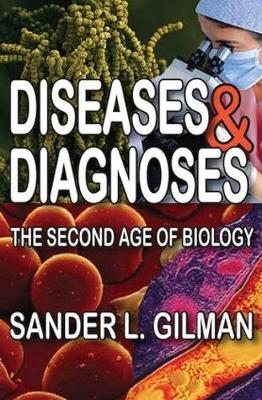 Diseases and Diagnoses by Sander L. Gilman