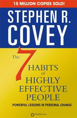 7 Habits Of Highly Effective People by Stephen R. Covey