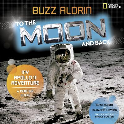 To the Moon and Back: My Apollo 11 Adventure by National Geographic Kids