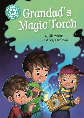 Grandad's Magic Torch: Independent Reading Turquoise 7 by Jill Atkins
