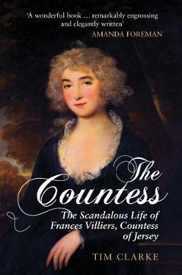 The Countess: The Scandalous Life of Frances Villiers, Countess of Jersey book