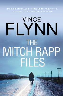 Mitch Rapp Files: includes Kill Shot and The Third Option by Vince Flynn