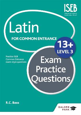 Latin for Common Entrance 13+ Exam Practice Questions Level 3 by Bob Bass
