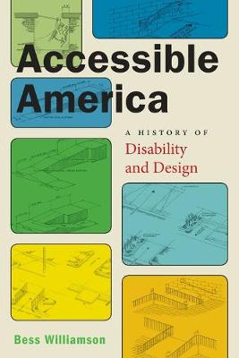 Accessible America: A History of Disability and Design book