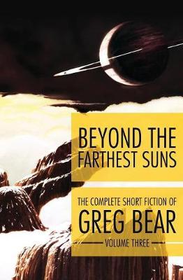 Beyond the Farthest Suns by Greg Bear