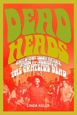Deadheads by Linda Kelly