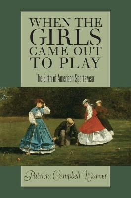 When the Girls Came Out to Play by Patricia Campbell Warner