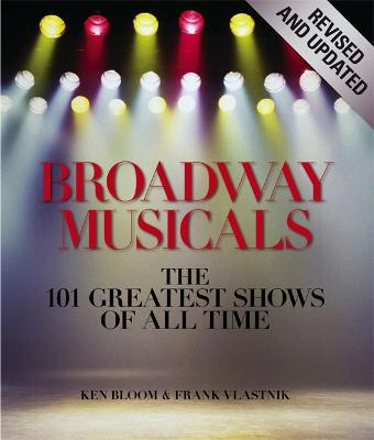 Broadway Musicals, Revised And Updated by Frank Vlastnik