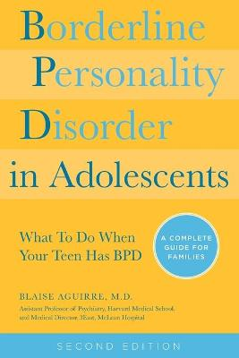 Borderline Personality Disorder in Adolescents by Blaise A Aguirre