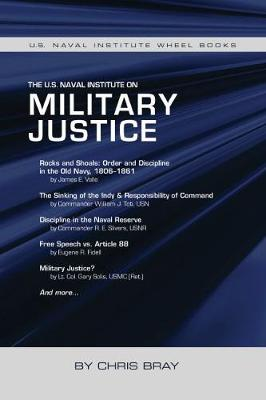 U.S. Naval Institute on Military Justice by Chris Bray