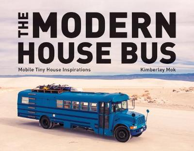 The Modern House Bus - Mobile Tiny House Inspirations by Kimberley Mok