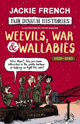 Fair Dinkum Histories #6: Weevils, War & Wallabies by French,Jackie