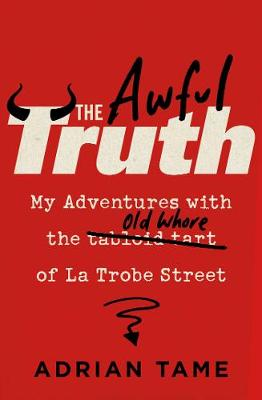 The Awful Truth: My adventures with Australia's most notorious tabloid book