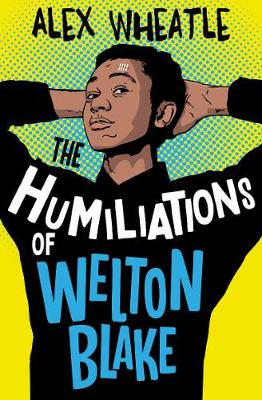 The Humiliations of Welton Blake book