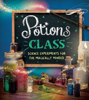 Potions Class: Science experiments for the magically minded by Eddie Robson