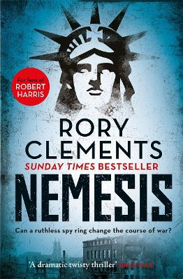 Nemesis: An unputdownable wartime spy thriller by Rory Clements