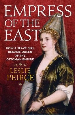 Empress of the East by Leslie Peirce