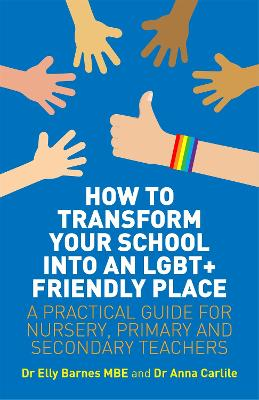 How to Transform Your School into an LGBT+ Friendly Place by Elly Barnes