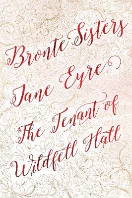Bronte Sisters Deluxe Edition (Jane Eyre; The Tenant of Wildfell Hall) by Flame Tree Studio