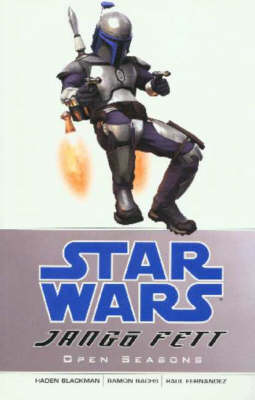 Star Wars - Jango Fett Star Wars - Jango Fett Open Seasons Open Seasons by Haden Blackman