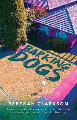 Barking Dogs by Rebekah Clarkson