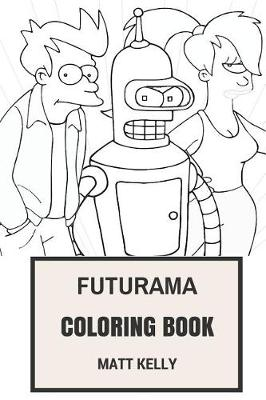 Futurama Coloring Book by Matt Kelly