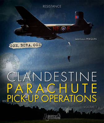 Clandestine Parachute Pick Up Operations by Jean-Louis Perquin