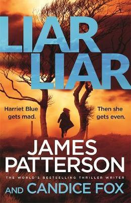 Liar Liar: (Harriet Blue 3) by James Patterson