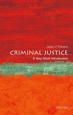 Criminal Justice: A Very Short Introduction by Julian V. Roberts