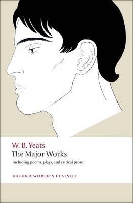 The Major Works by W. B. Yeats