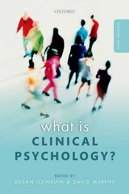 What is Clinical Psychology? by Susan Llewelyn