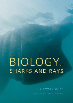 The Biology of Sharks and Rays by A. Peter Klimley