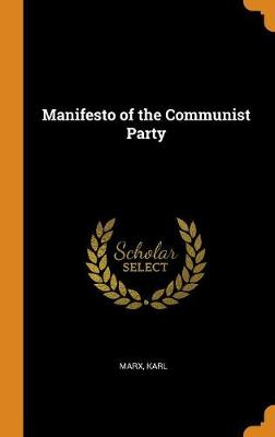 Manifesto of the Communist Party by Marx Karl