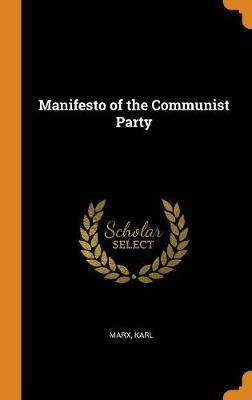 Manifesto of the Communist Party by Marx Karl