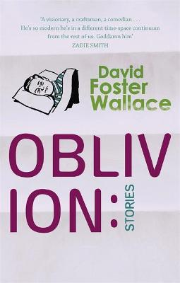 Oblivion: Stories by David Foster Wallace