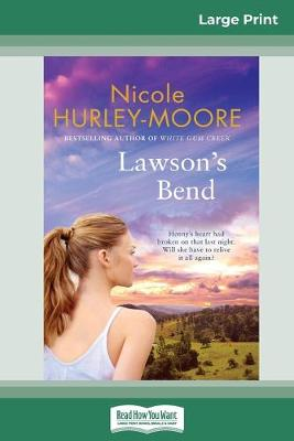 Lawson's Bend (16pt Large Print Edition) by Nicole Hurley-Moore
