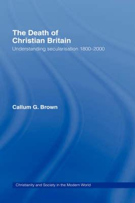 Death of Christian Britain by Callum G. Brown