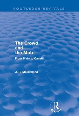 The Crowd and the Mob: From Plato to Canetti book