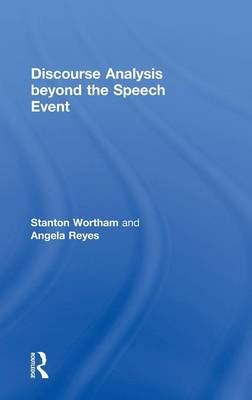 Discourse Analysis beyond the Speech Event by Stanton Wortham