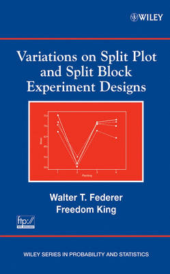 Variations on Split Plot and Split Block Experiment Designs book