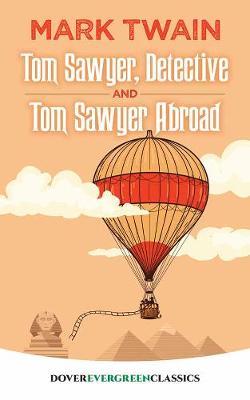 Tom Sawyer, Detective and Tom Sawyer Abroad by Mark Twain