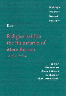 Kant: Religion within the Boundaries of Mere Reason: And Other Writings by Immanuel Kant