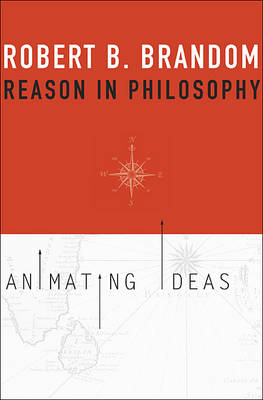 Reason in Philosophy by Robert B. Brandom