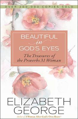 Beautiful in God's Eyes by Elizabeth George